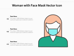 Woman With Face Mask Vector Icon Ppt PowerPoint Presentation Gallery Templates PDF