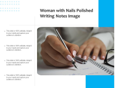 Woman With Nails Polished Writing Notes Image Ppt PowerPoint Presentation Gallery Images PDF