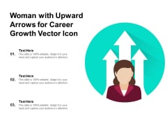 Woman With Upward Arrows For Career Growth Vector Icon Ppt PowerPoint Presentation Icon Clipart Images PDF