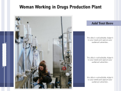 Woman Working In Drugs Production Plant Ppt PowerPoint Presentation Gallery Clipart Images PDF