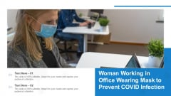 Woman Working In Office Wearing Mask To Prevent COVID Infection Ppt Outline Objects PDF