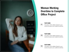 Woman Working Overtime To Complete Office Project Ppt PowerPoint Presentation Gallery Slide PDF