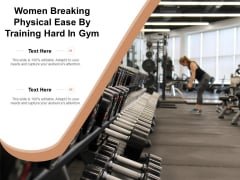 Women Breaking Physical Ease By Training Hard In Gym Ppt PowerPoint Presentation Slide PDF