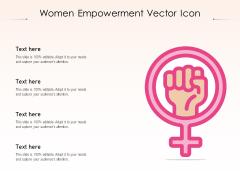 Women Empowerment Vector Icon Ppt PowerPoint Presentation Infographics Icon PDF