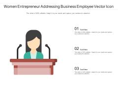 Women Entrepreneur Addressing Business Employee Vector Icon Ppt PowerPoint Presentation Gallery Design Ideas PDF