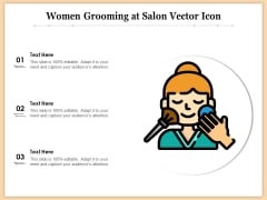 Women Grooming At Salon Vector Icon Ppt PowerPoint Presentation Gallery Samples PDF