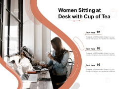 Women Sitting At Desk With Cup Of Tea Ppt PowerPoint Presentation Show Information PDF