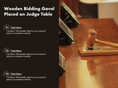 Wooden Bidding Gavel Placed On Judge Table Ppt PowerPoint Presentation Layouts Example PDF