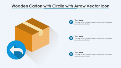 Wooden Carton With Circle With Arrow Vector Icon Ppt PowerPoint Presentation Icon Background Images PDF