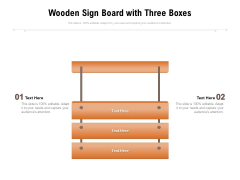 Wooden Sign Board With Three Boxes Ppt PowerPoint Presentation Icon Model PDF