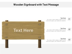 Wooden Signboard With Text Message Ppt Powerpoint Presentation Outline Design Templates Pdf