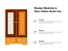 Wooden Wardrobe To Store Clothes Vector Icon Ppt PowerPoint Presentation Gallery Guidelines PDF