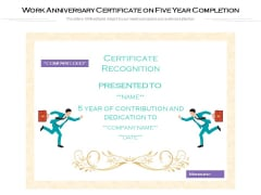 Work Anniversary Certificate On Five Year Completion Ppt PowerPoint Presentation File Inspiration PDF
