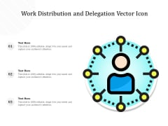Work Distribution And Delegation Vector Icon Ppt PowerPoint Presentation Infographic Template Background PDF
