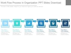 Work Flow Process In Organization Ppt Slides Download