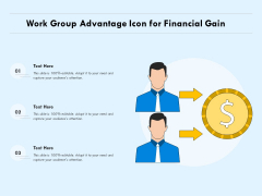 Work Group Advantage Icon For Financial Gain Ppt PowerPoint Presentation Gallery Layouts PDF