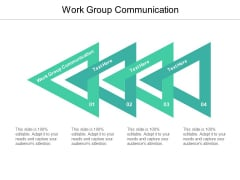 Work Group Communication Ppt PowerPoint Presentation Ideas Visual Aids Cpb Pdf