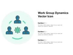 Work Group Dynamics Vector Icon Ppt PowerPoint Presentation Pictures Slide