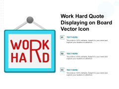 Work Hard Quote Displaying On Board Vector Icon Ppt PowerPoint Presentation Slides Graphics PDF