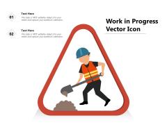 Work In Progress Vector Icon Ppt PowerPoint Presentation Slides Templates PDF