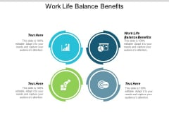 Work Life Balance Benefits Ppt PowerPoint Presentation Summary Clipart Images Cpb