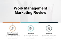 Work Management Marketing Review Ppt PowerPoint Presentation Outline File Formats Cpb