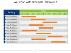 Work Plan With Timetable Template 2 Ppt PowerPoint Presentation Inspiration Graphics