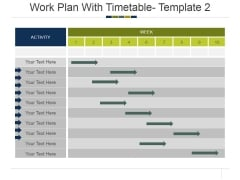 Work Plan With Timetable Template 2 Ppt PowerPoint Presentation Slides Picture