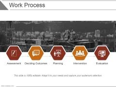 Work Process Ppt PowerPoint Presentation Visuals