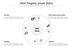 Work Progress Issues Status Ppt PowerPoint Presentation Icon Graphic Images Cpb Pdf