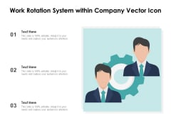 Work Rotation System Within Company Vector Icon Ppt PowerPoint Presentation File Graphics Example PDF