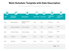 Work Schedule Template With Date Description Ppt PowerPoint Presentation Show Maker