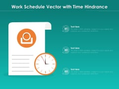 Work Schedule Vector With Time Hindrance Ppt PowerPoint Presentation File Vector PDF