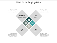 Work Skills Employability Ppt PowerPoint Presentation Icon Layout Cpb