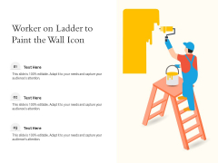 Worker On Ladder To Paint The Wall Icon Ppt PowerPoint Presentation Icon Background Images PDF