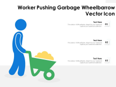 Worker Pushing Garbage Wheelbarrow Vector Icon Ppt PowerPoint Presentation Summary Slideshow PDF