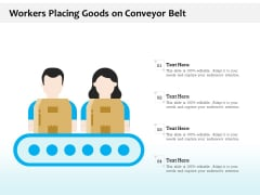 Workers Placing Goods On Conveyor Belt Ppt PowerPoint Presentation Layouts Graphic Tips PDF