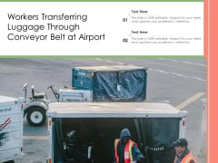 Workers Transferring Luggage Through Conveyor Belt At Airport Ppt PowerPoint Presentation Gallery Information PDF