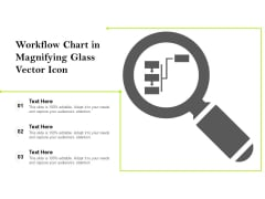 Workflow Chart In Magnifying Glass Vector Icon Ppt PowerPoint Presentation Gallery Portfolio PDF