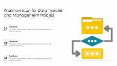 Workflow Icon For Data Transfer And Management Process Ppt PowerPoint Presentation Professional Gridlines PDF