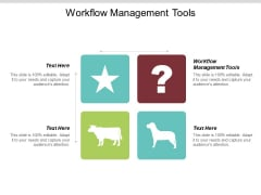 Workflow Management Tools Ppt PowerPoint Presentation Outline Example Topics Cpb