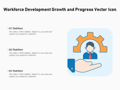 Workforce Development Growth And Progress Vector Icon Ppt PowerPoint Presentation Icon Infographics PDF