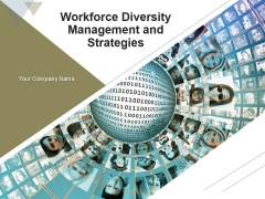 Workforce Diversity Management And Strategies PowerPoint Presentation Complete Deck With Slides