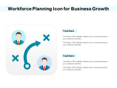 Workforce Planning Icon For Business Growth Ppt PowerPoint Presentation Icon Background Images PDF