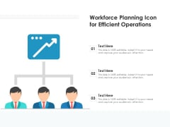 Workforce Planning Icon For Efficient Operations Ppt PowerPoint Presentation Gallery Ideas PDF