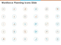 Workforce Planning Icons Slide Ppt PowerPoint Presentation Professional Tips PDF