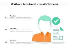 Workforce Recruitment Icon With Tick Mark Ppt PowerPoint Presentation Gallery Themes PDF