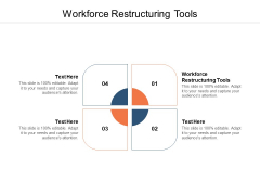 Workforce Restructuring Tools Ppt PowerPoint Presentation Professional Format Ideas Cpb