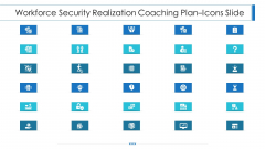 Workforce Security Realization Coaching Plan Icons Slide Ppt Ideas Topics PDF
