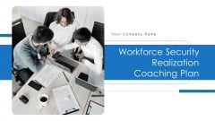 Workforce Security Realization Coaching Plan Ppt PowerPoint Presentation Complete Deck With Slides